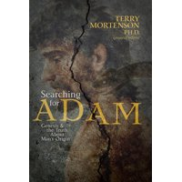 Searching for Adam: Genesis & the Truth about Man's Origin (Paperback)
