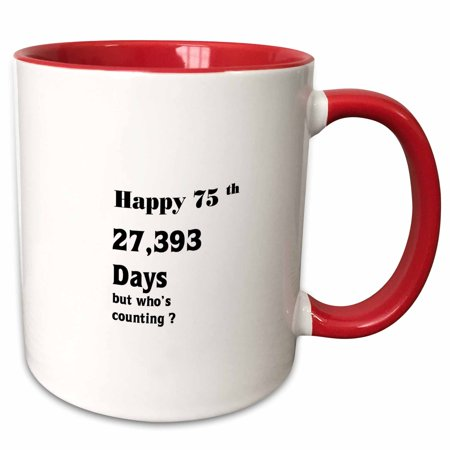 3dRose Print of Funny 75th Birthday Or Anniversary - Two Tone Red Mug, 11-ounce