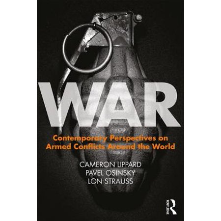 War : Contemporary Perspectives on Armed Conflicts Around the (Understanding Economics A Contemporary Perspective 7th Edition Answers)