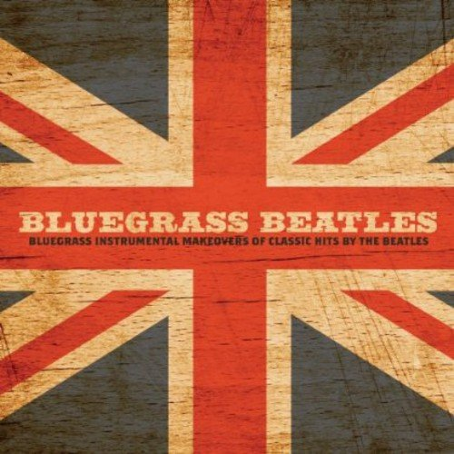Bluegrass Beatles: Instrumental Makeover Of Hits
