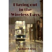 Playing Out in the Wireless Days - eBook