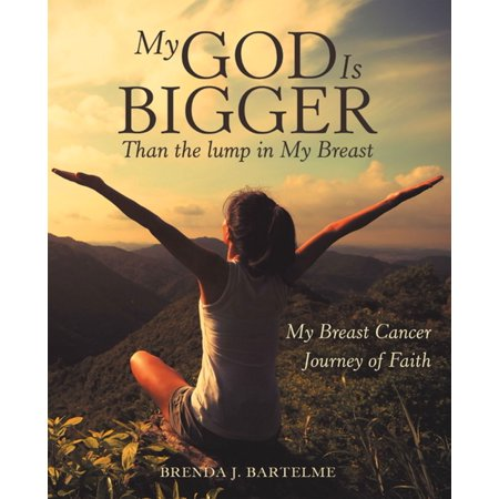 My God Is Bigger Than the Lump in My Breast - (Best Way To Make Breast Bigger)