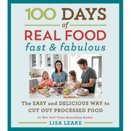 Length Cut Out - 100 Days of Real Food: Fast & Fabulous : The Easy and Delicious Way to Cut Out Processed Food