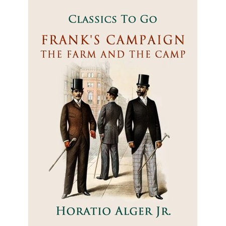 Frank's Campaign The Farm and the Camp - eBook ()