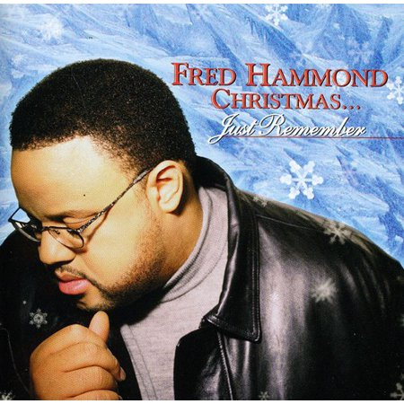 fred hammond christmas just remember - Fred Christmas