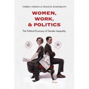 Women, Work, and Politics: The Political Economy of Gender Inequality - eBook