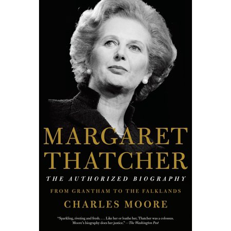 Margaret Thatcher: The Authorized Biography : Volume I: From Grantham to the Falklands - Earl Of Grantham