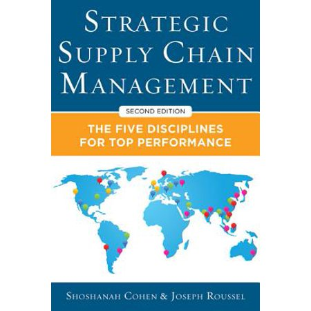 Strategic Supply Chain Management: The Five Core Disciplines for Top Performance, Second Editon - (Operations And Supply Chain Management The Core)
