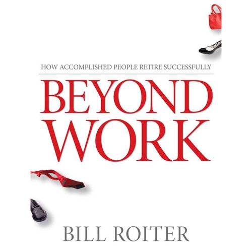 Beyond Work: How Accomplished People Retire Successfully