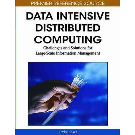 Data Intensive Distributed Computing  Challenges And Solutions For Large Scale Information Management