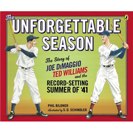 The Unforgettable Season : Joe DiMaggio, Ted Williams and the Record-Setting Summer of1941