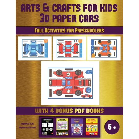 Fall Activities for Preschoolers: Fall Activities for Preschoolers (Arts and Crafts for kids - 3D Paper Cars): A great DIY paper craft gift for kids that offers hours of fun (Paperback)](Arts And Crafts For Preschoolers)