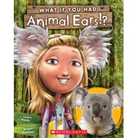 What If You Had... ?: What If You Had Animal Ears? (Paperback)