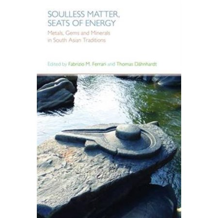Soulless Matter  Seats Of Energy  Metals  Gems And Minerals In South Asian Traditions