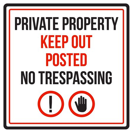 Private Property Keep Out Posted No Trespassing Business Commercial Warning Square Sign - 12x12 (No Way Out Sign)
