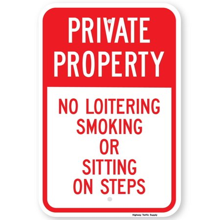 Highway Construction Signs - Highway Traffic Supply Private Property No Loitering Smoking Or Sitting On Steps Sign