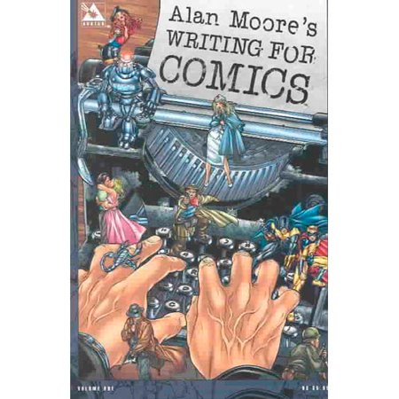 Alan Moores Writing for Comics by
