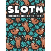 Sloth Coloring Book for Teens : Coloring & Activity Book for Teens, 40 Adorable Sloth Designs for Beginner (Paperback)