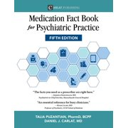 Medication Fact Book for Psychiatric Practice, Fifth Edition - eBook