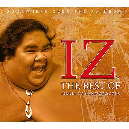 Somewhere Over The Rainbow: The Best Of Israel (Israel Iz Kamakawiwo Ole Over The Rainbow)