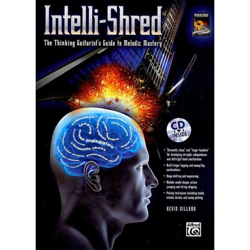 Intelli-Shred: The Thinking Guitarist's Guide to Melodic Mastery