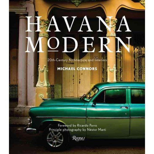Havana Modern: 20th-Century Architecture and Interiors