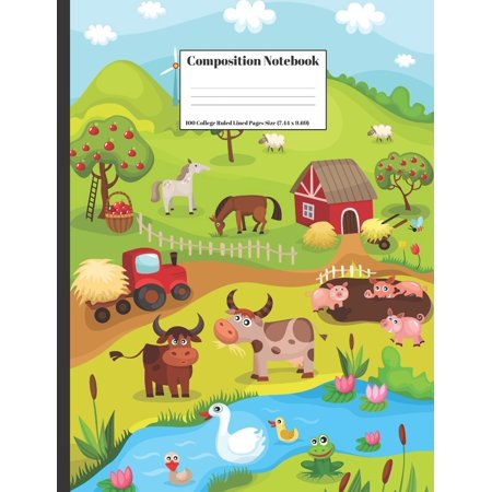 Composition Notebook: The Farmers Farm Filled With Pigs Horses Tractors Cows Ducks Sheep Barn 100 College Ruled Lined Pages Size (7.44 x 9.69) (Paperback)