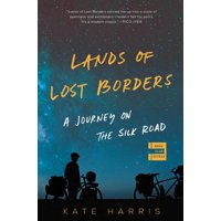 Lands of Lost Borders: A Journey on the Silk Road (Paperback)
