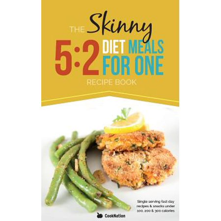 The Skinny 5 : 2 Fast Diet Meals for One: Single Serving Fast Day Recipes & Snacks Under 100, 200 & 300 (Best Snacks Under 200 Calories)
