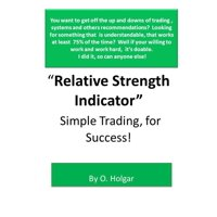 Relative Strength Indicator for Simple Trading Success! - eBook