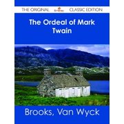 The Ordeal of Mark Twain - The Original Classic Edition - eBook