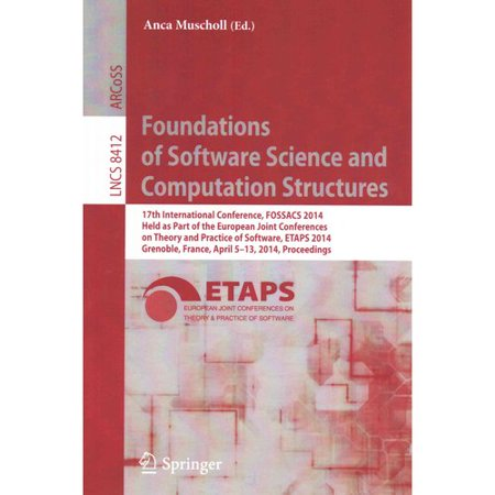 Foundations of Software Science and Computation Structures: 17th International Conference, Fossacs 2014, Held As Part of the European Joint Conferences on Theory and Practice of Software, Etaps 2014, Grenoble,
