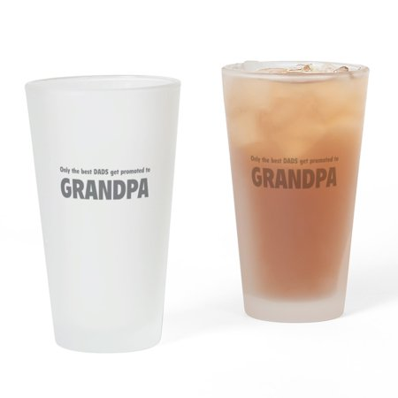 CafePress - Only The Best Dads Get Promoted To Grandpa Drinkin - Pint Glass, Drinking Glass, 16 oz. (Best Place To Get Kids Glasses)