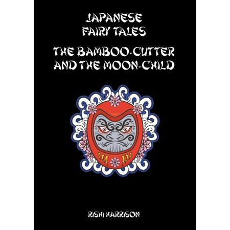 Japanese Fairy Tales: The Bamboo Cutter And The Moon Child - eBook - The Moon Fairy