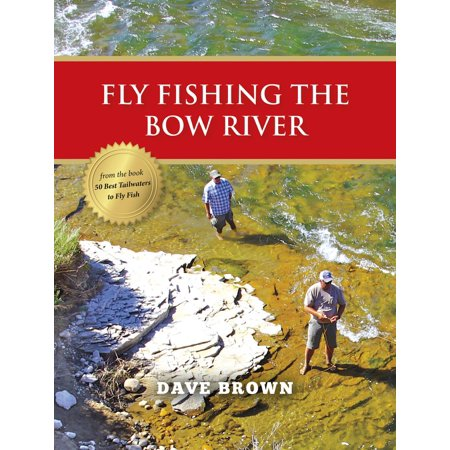 Fly Fishing the Bow River - eBook