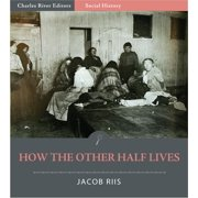 How the Other Half Lives (Illustrated Edition) - eBook