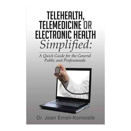 Telehealth  Telemedicine Or Electronic Health Simplified