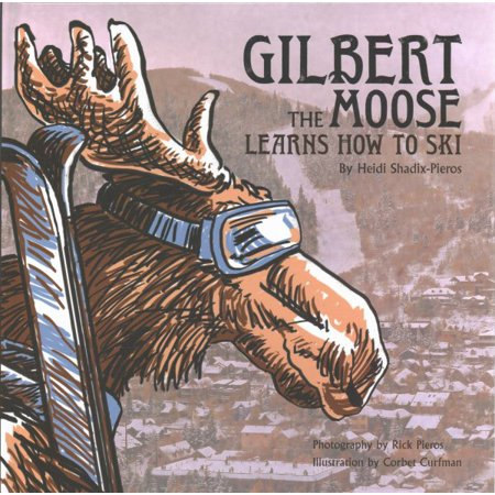 Gilbert the Moose Learns How to Ski (Learn To Ski)