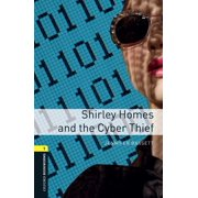 Shirley Homes and the Cyber Thief Level 1 Oxford Bookworms Library - eBook
