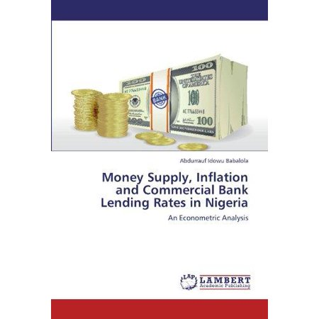 Money Supply  Inflation And Commercial Bank Lending Rates In Nigeria