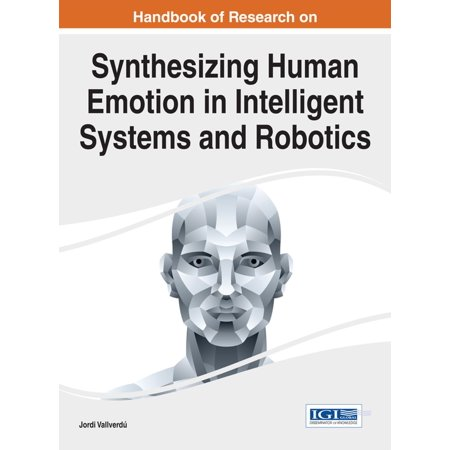 Intelligent Robotic Systems (Handbook of Research on Synthesizing Human Emotion in Intelligent Systems and Robotics - eBook)