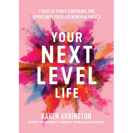 Your Next Level Life - eBook How Big Do You Want to Live?Channel your black girl magic: If youre feeling stuck or trapped by other peoples expectations of what you can achieve, its time to stop playing small and start redefining what success can mean for you. Its time to get that upgrade. Karen Arringtonfounder of the Miss Black USA Pageant, creator of the Next Level Womens Summit, and mentor to thousands of confident, successful young black womenis your guide to getting your next level life.Leave a legacy of black excellence: With the seven simple rules, youll learn how to bring your career, income, and lifestyle to that next level. Dont settle for a life of invisibility and mediocrity. Set ambitious goals, reach for bigger opportunities, and know that you are brave enough to get what you deserve.The rules of success in Your Next Level Life will show you how to:Create all the money you needPosition yourself like a starConnect with other powerful womenGive a gift of confidence: For anyone looking for inspirational gifts for women in their lives, Your Next Level Life is unlike other self-help books for women. Its a guide to opportunity that recognizes and celebrates the true magic of ambitious black women.Your Next Level Life is where Gay Hendrickss The Big Leap meets Shonda Rhimess Year of Yes. If you liked personal development books like Believe Bigger and Dont Settle for Safe, youll love Your Next Level Life: 7 Rules of Power, Confidence, and Opportunity for Black Women in America.