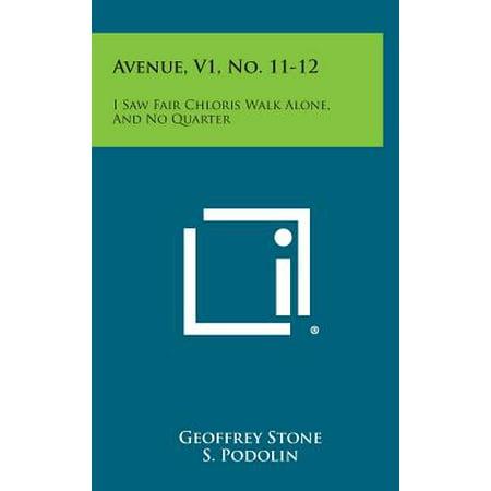 Quarter Saw - Avenue, V1, No. 11-12 : I Saw Fair Chloris Walk Alone, and No Quarter