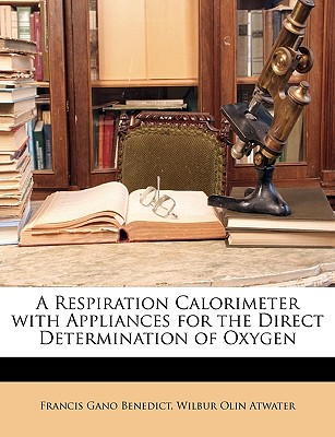 Click here to buy A Respiration Calorimeter with Appliances for the Direct Determination of Oxygen.