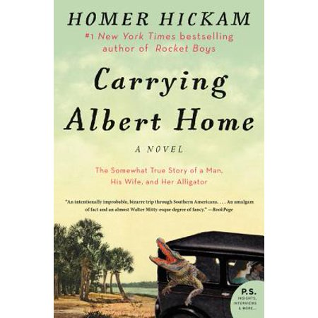 Carrying Albert Home : The Somewhat True Story of a Man, His Wife, and Her Alligator (His Her Doe)