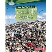 Searchlight Books (TM) -- What Can We Do about Pollution?: How Can We Reduce Household Waste? (Hardcover)