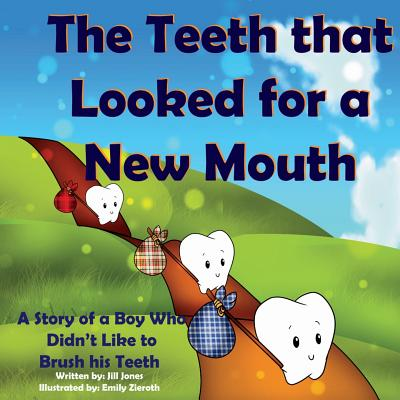 The Teeth That Looked for a New Mouth (Paperback)