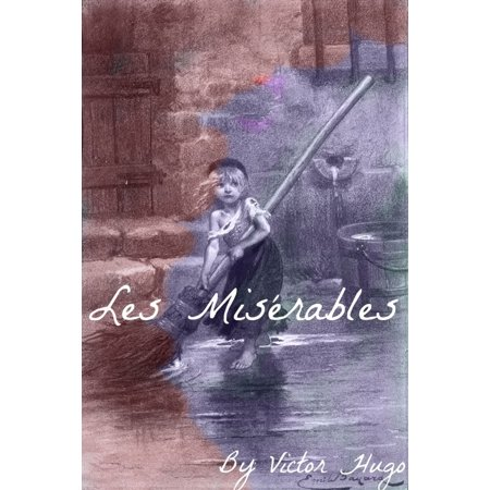 Les Miserables In Plain and Simple English (Includes Study Guide, Complete Unabridged Book, Historical Context, Biography, and Character Index) -