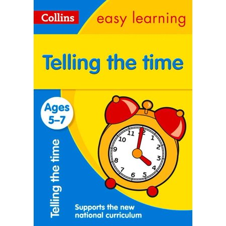 Collins Easy Learning Age 5-7 — Telling Time Ages 5-7: New Edition