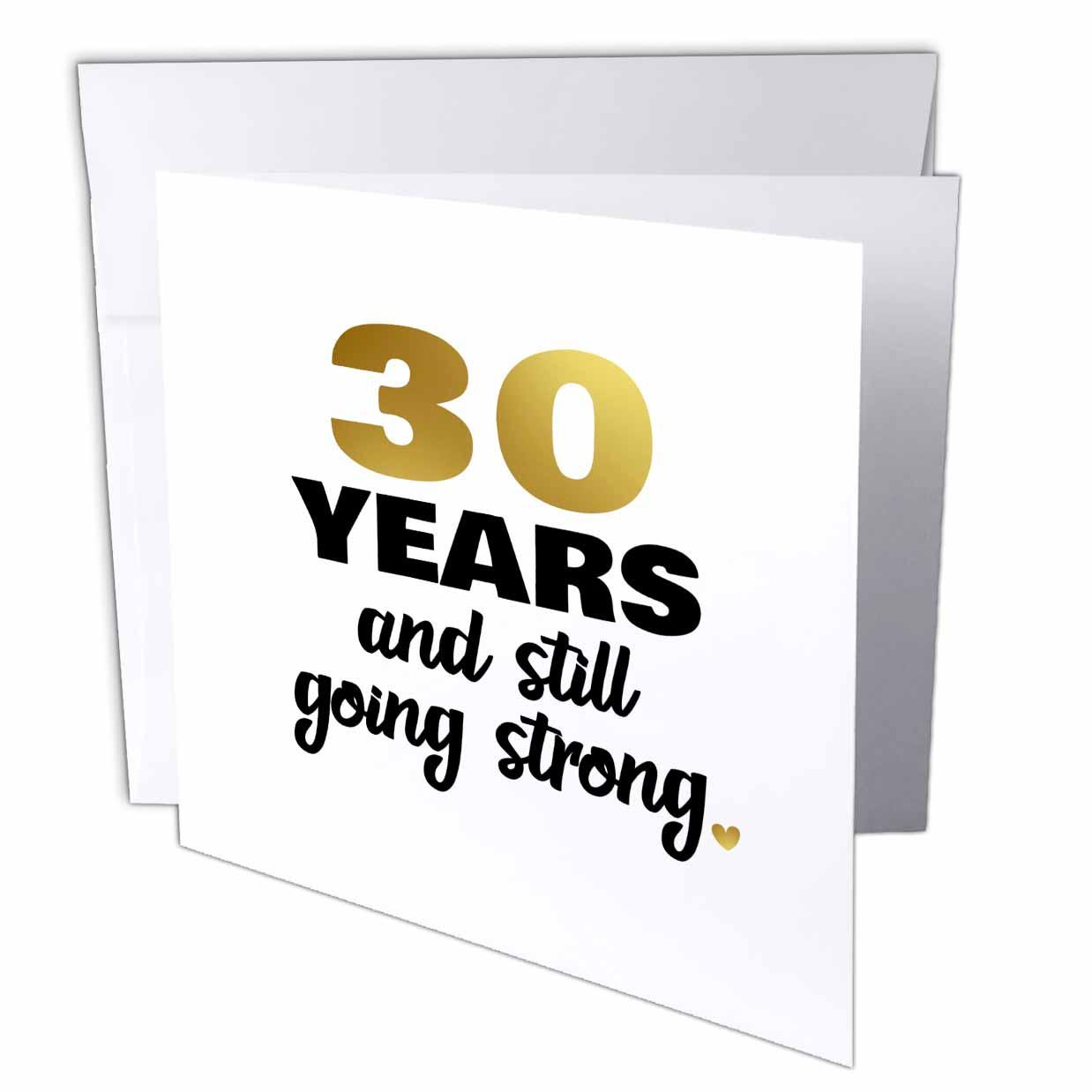 3drose 30 Years Still Going Strong Thirtieth 30th Wedding Anniversary Gift Greeting Card 6 By 6 Inch Walmart Com Walmart Com